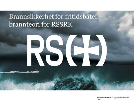 Brannsikkerhet for fritidsbåter – brannteori for RSSRK