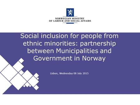 "Norwegian Ministry of Labour and Social Affairs Engelsk mal: Startside Tips norsk mal Velg ASD mal NORSK under ""oppsett"". Social inclusion for people from."
