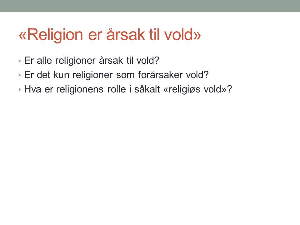 «Religion er årsk til vold» • De fleste samfunn reflekterer det sosiologiske behovet for å definere seg selv, og identifisere hvem som er «innenfor» og hvem som er «utenfor.