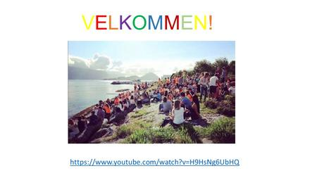 VELKOMMEN!VELKOMMEN! https://www.youtube.com/watch?v=H9HsNg6UbHQ.
