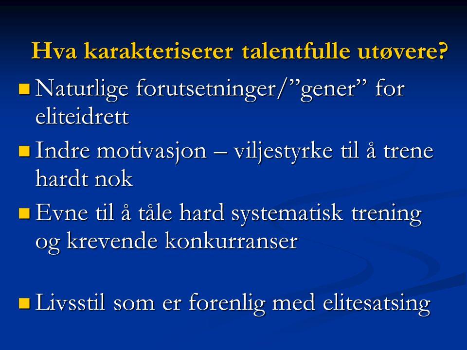 Hva karakteriserer talentfulle utøvere.