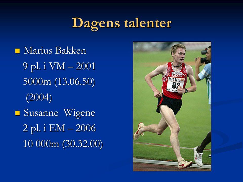 Dagens talenter  Marius Bakken 9 pl.i VM – 2001 9 pl.