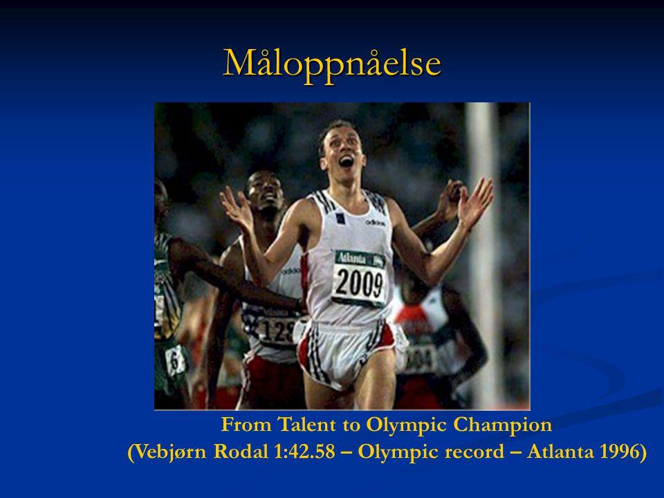 Måloppnåelse FRA From Talent to Olympic Champion (Vebjørn Rodal 1:42.58 – Olympic record – Atlanta 1996)