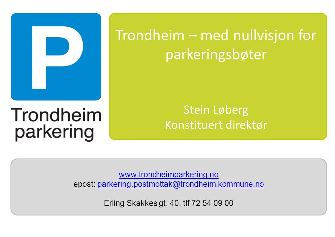 2 Trondheim parkering KF www.trondheimparkering.no Trondheim Parkering Konst.
