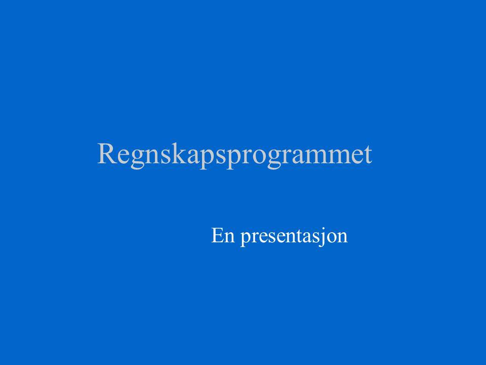 Regnskapsprogrammet En presentasjon