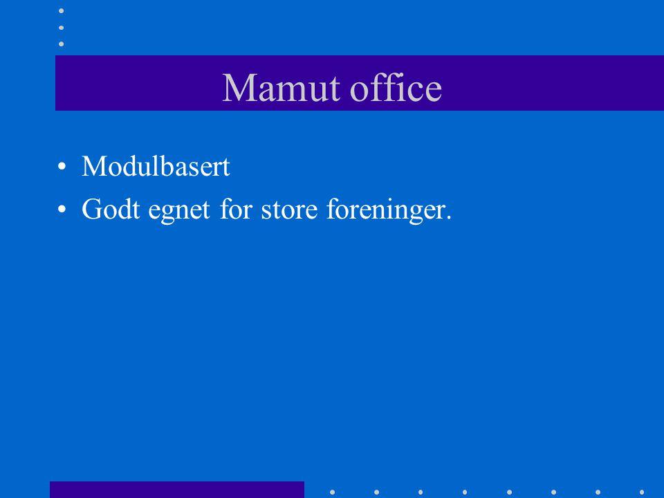 Mamut office •Modulbasert •Godt egnet for store foreninger.