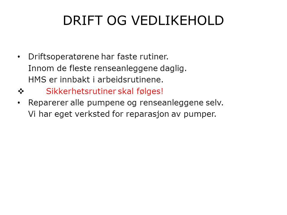 DRIFT OG VEDLIKEHOLD • Overvåking av pumpestasjonene og renseanleggene driftes med Paul Jørgensen overvåkingssystem.