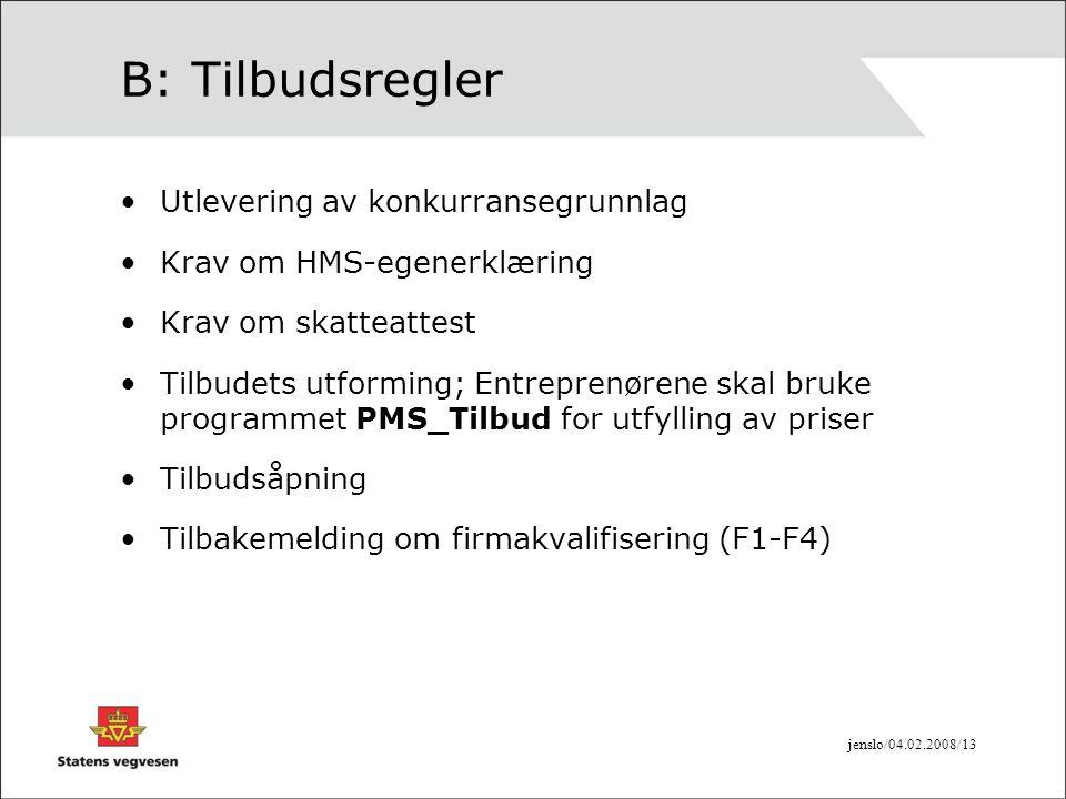 jenslo/04.02.2008/14 D1: Spesielle tilbudsregler •Levering av tilbud, papirutskrift og en pr.