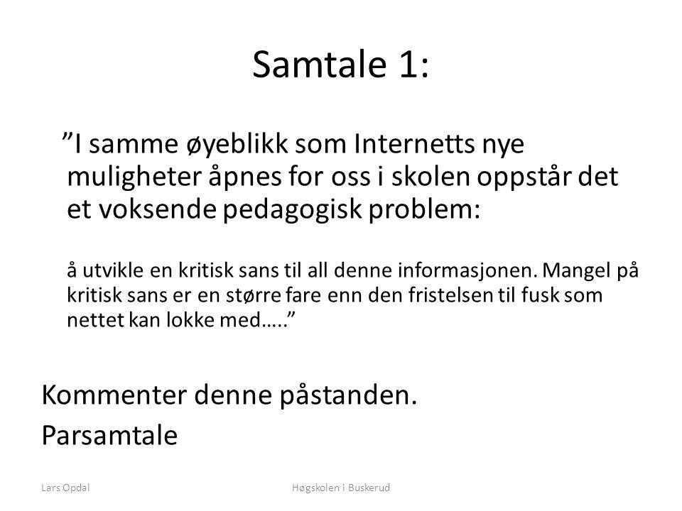 Lars OpdalHøgskolen i Buskerud Hvordan opptrer elevene.