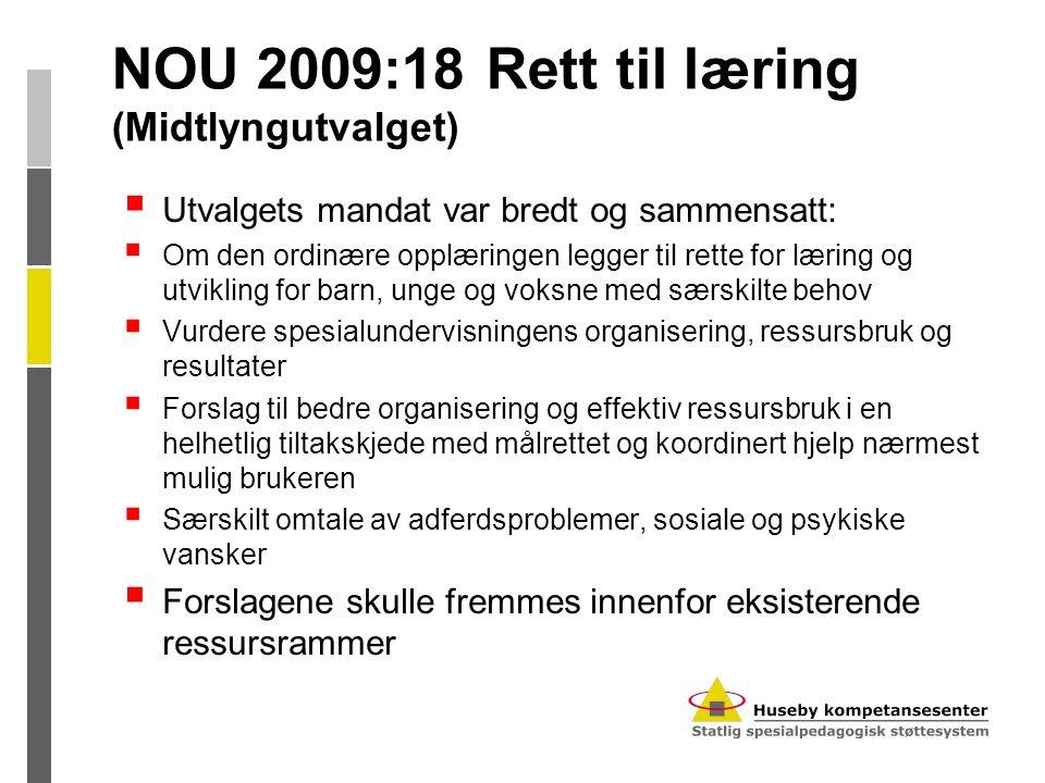 NOU 2009:18 Rett til læring (Midtlyngutvalget) Tilstand:  Ensretting og mangel på hensyn til mangfoldet  Ulik praktisering og forståelse av regelverket  Mangel på samordning og samarbeidskompetanse  Forhold knyttet til den spesialpedagogiske innsatsen