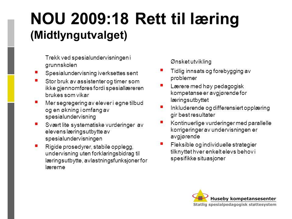 NOU 2009:18 Rett til læring (Midtlyngutvalget) Utvalget foreslår 6 strategier med 61 forslag:  Tidlig innsats og forebygging  Rett til ekstra tilrettelegging i opplæringen  Tilpassede og fleksible opplæringsløp  PP tjenesten og Statped tettere på  Helhet krever tverrfaglig og tverretatlig samarbeid  Kompetanse på alle nivåer