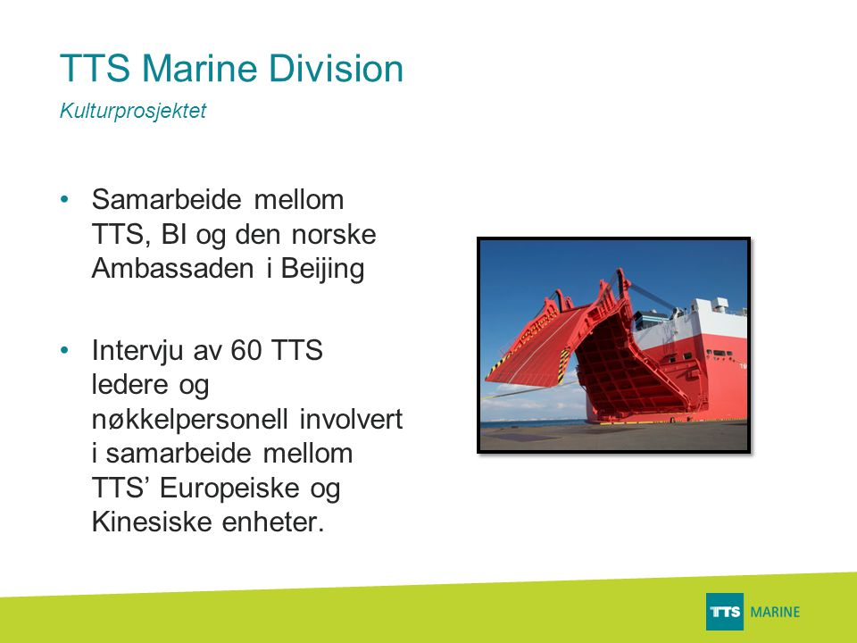 TTS Marine Division Kulturprosjektet Business is the same everywhere Over-mystifying the China Scene.
