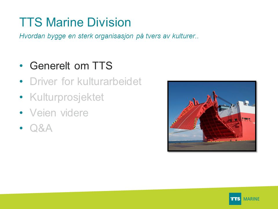 TTS Group Energy Division Kristiansand Port & Logistics Division Gothenburg Marine Division Bergen TTS Group Structure TTS Group ASA is listed on Oslo Stock Exchange