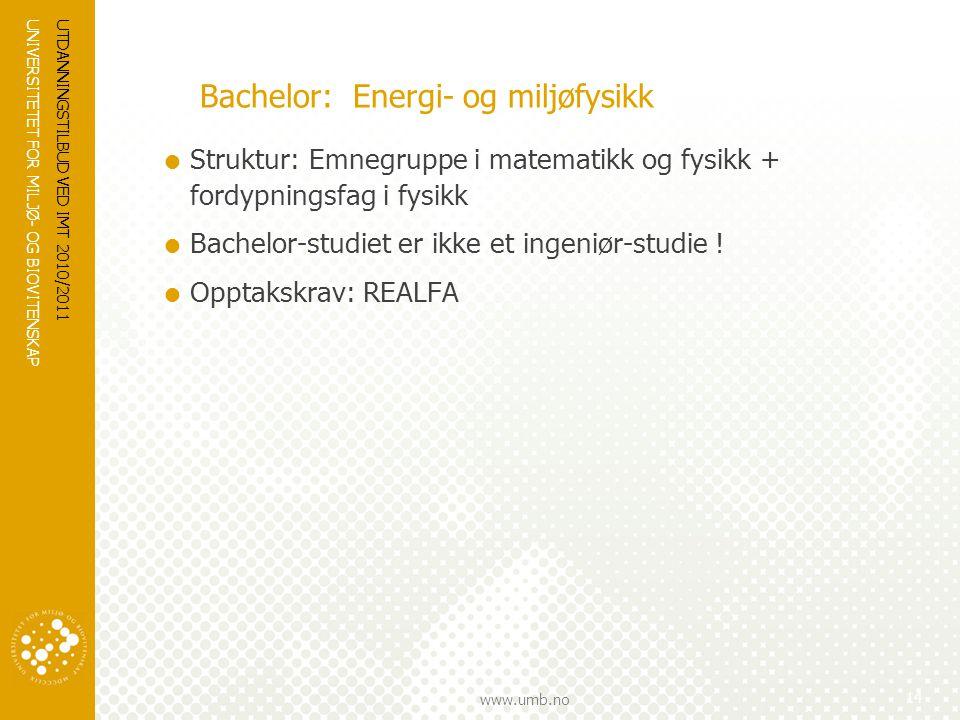 UNIVERSITETET FOR MILJØ- OG BIOVITENSKAP www.umb.no UTDANNINGSTILBUD VED IMT 2010/2011 15 MASTER 2-ÅRIG: Matematiske realfag  Spesialisering: Matematikk, fysikk  Mulighet for en engelskspråklig retning : –Computational biology –Beregningsorientert biologi (blir ikke biolog !)  Opptakskrav: Bachelor i realfag