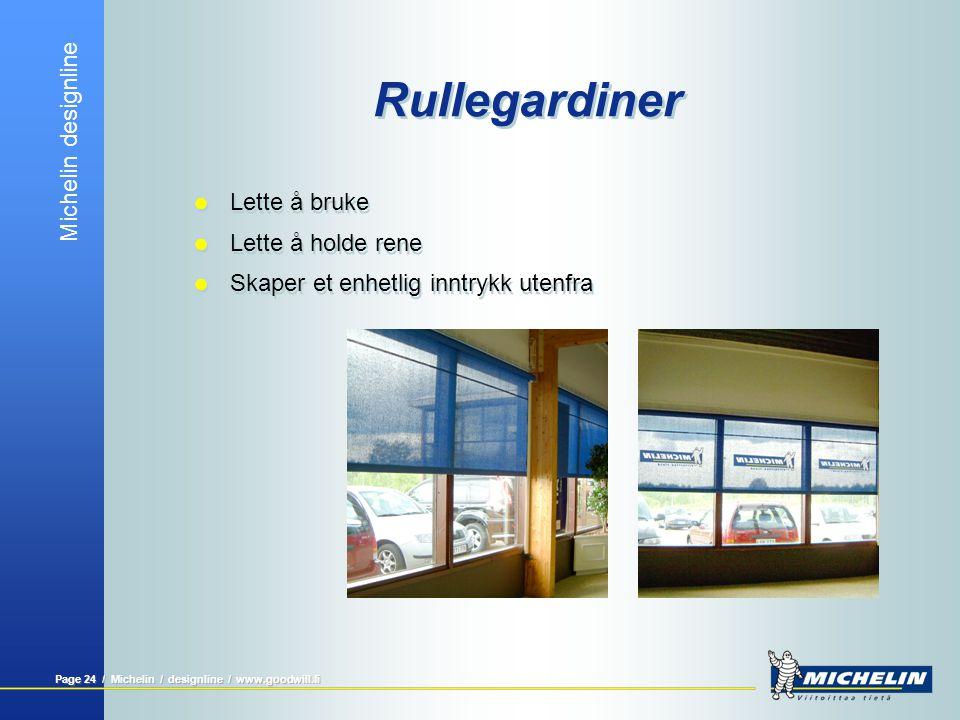 Michelin designline Page 25 / Michelin / designline / www.goodwill.fi Bedre synliggjøring og orden