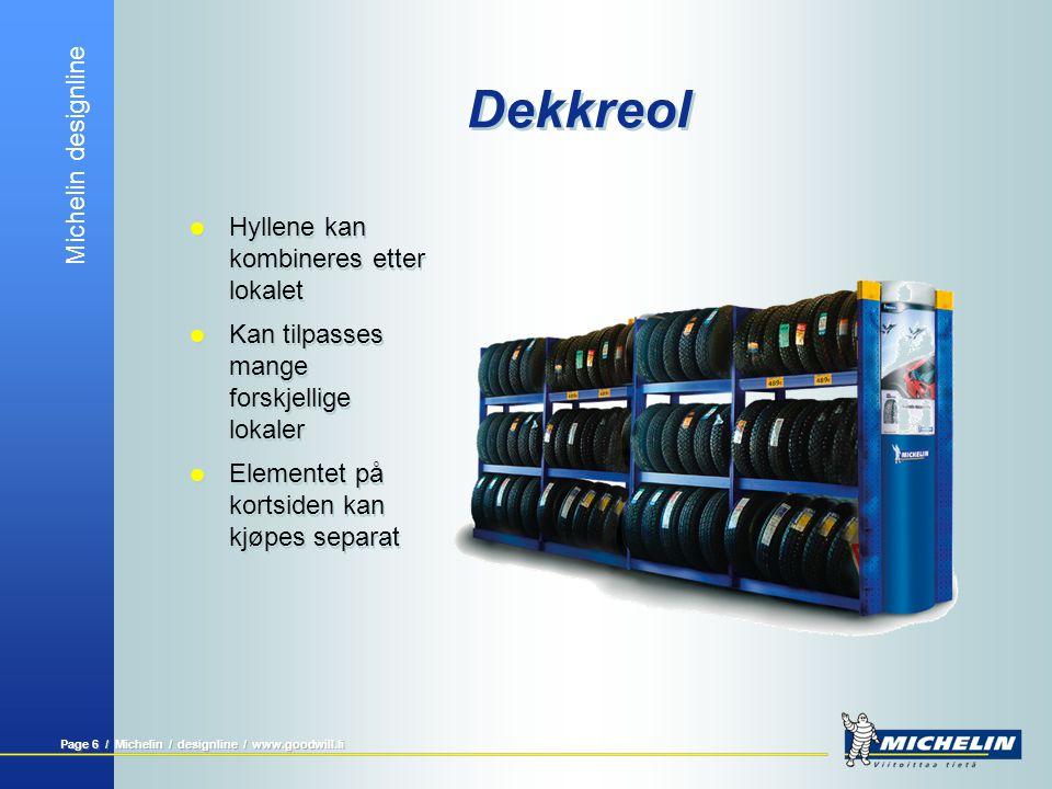 Michelin designline Page 7 / Michelin / designline / www.goodwill.fi Dekkreol  Fins også i grått (aluminimum)