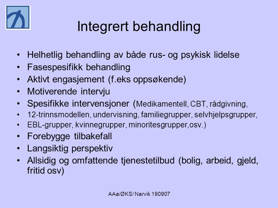 AAa/ØKS/ Narvik 190907 Hvorfor integrert behandling.
