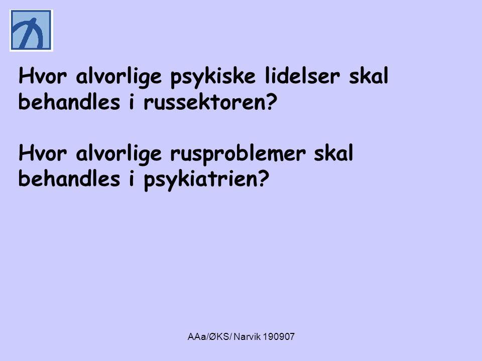 AAa/ØKS/ Narvik 190907 Integrert eller samtidig behandling ved mindre alvorlige tilstander.
