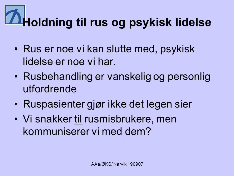 AAa/ØKS/ Narvik 190907 Utfordring for rusfeltet •Hvordan skal man tilpasse seg DPS- strukturen.
