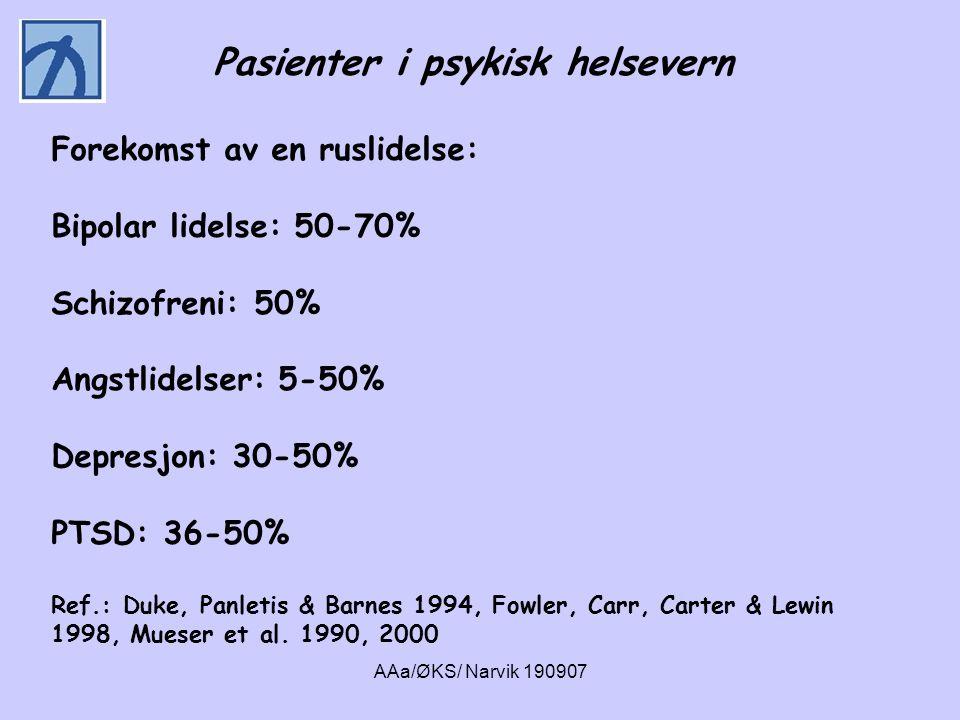 AAa/ØKS/ Narvik 190907 Fra norske studier: • Mellom 20-47 % av pasientene ved akuttpsykiatriske avdelinger har problemfylt bruk av rusmidler • Mellom 14 – 38 % av pasienter med schizofreni/psykose har problemfylt bruk av rusmidler Ref.:Gråwe et al.