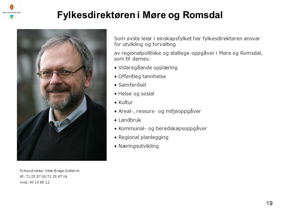 20 Fylkestinget og dei politiske utvala Olav Brattland tlf: 71 25 87 01 mob.