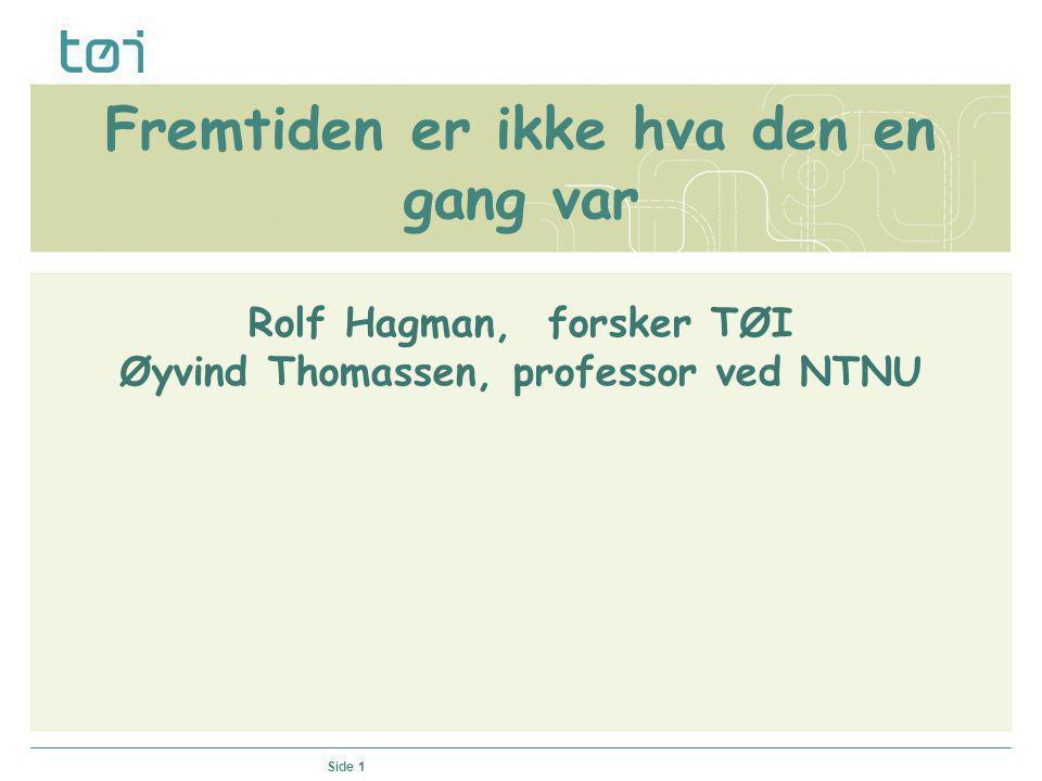06.07.2014 © Transportøkonomisk institutt – Stiftelsen Norsk senter for samferdselsforskningSide 2 Visjoner Utopi Visjon Utopi Visjon Realitet