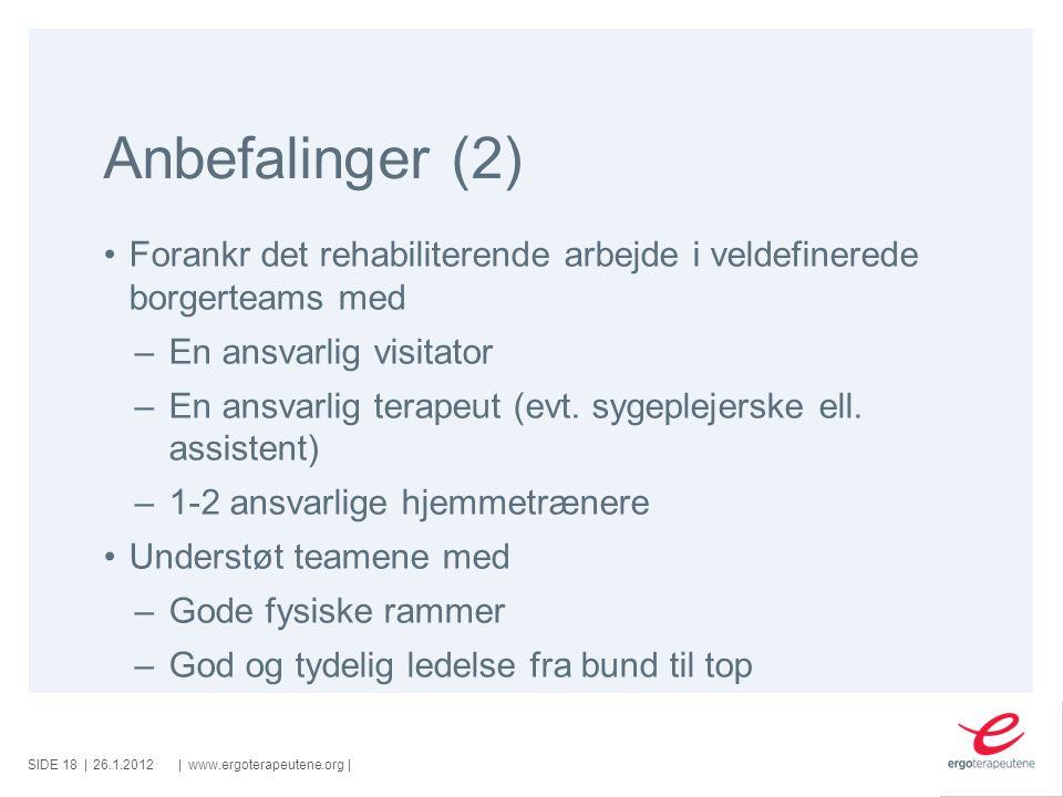 SIDE ||www.ergoterapeutene.org| Prosjekt: Innføring av hverdags- rehabilitering i norske kommuner 6.