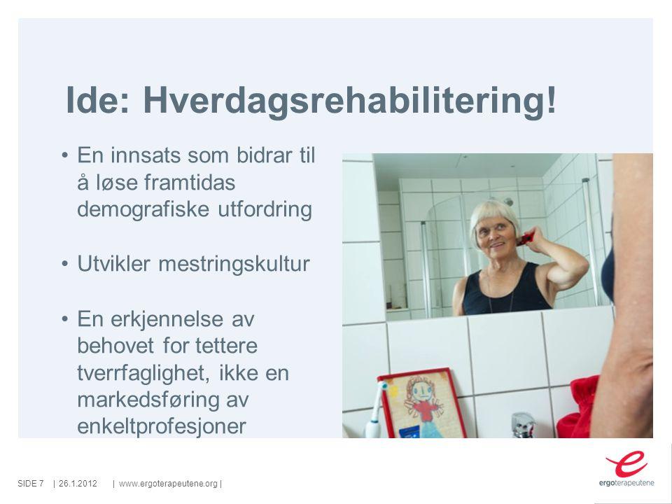 SIDE ||www.ergoterapeutene.org| Starten: 26.1.2012 Østersund (1999) erfaringer publisert av M.