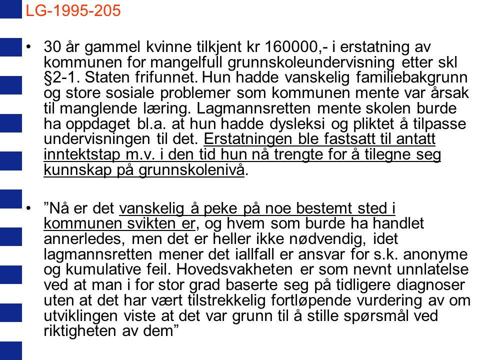 LE-2006-50447 STIKKORD: Erstatning, kommune, vedlikehold m m, internkontroll.
