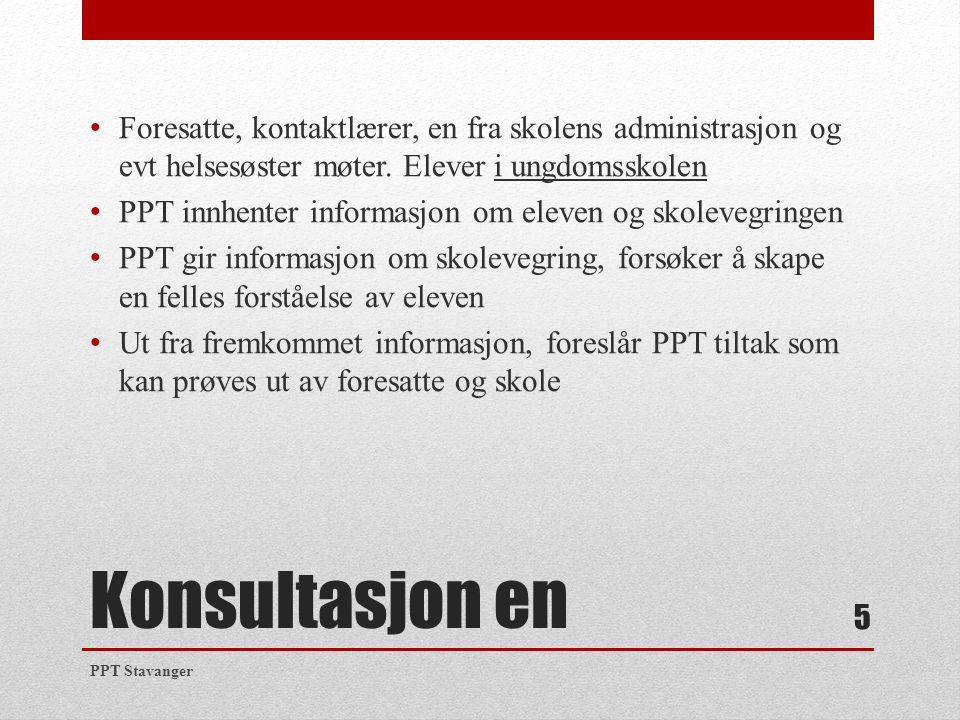 Konsultasjon to Etter ca 3 uker Evaluering av de foreslåtte tiltak Gjennomført.