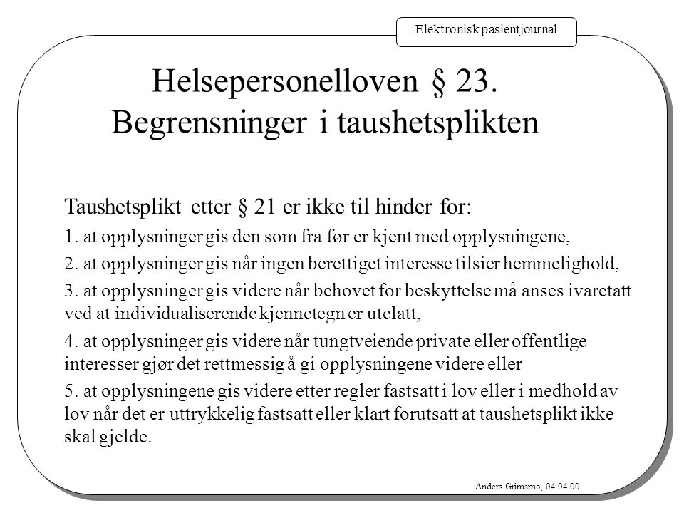 Elektronisk pasientjournal Anders Grimsmo, 04.04.00 § 25.
