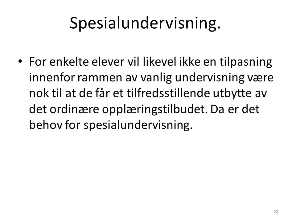 29 Spesialundervisning Ca.35.000 barn får spesialundervisning i Norge etter enkeltvedtak(ca.