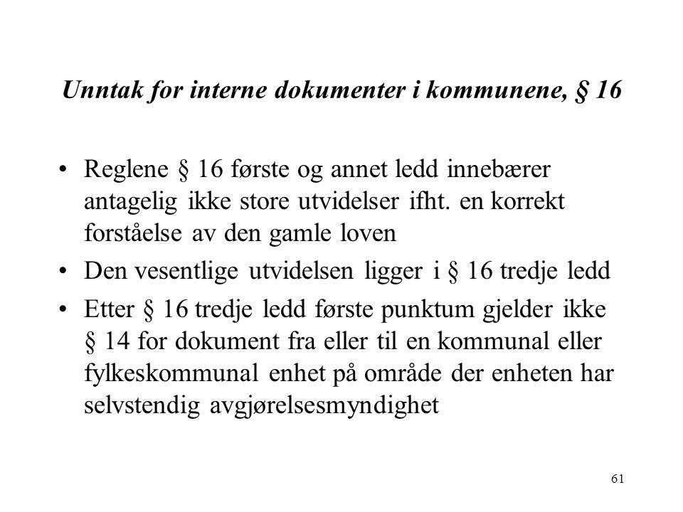62 Unntak for interne dokumenter i kommunene, § 16 Ifht.