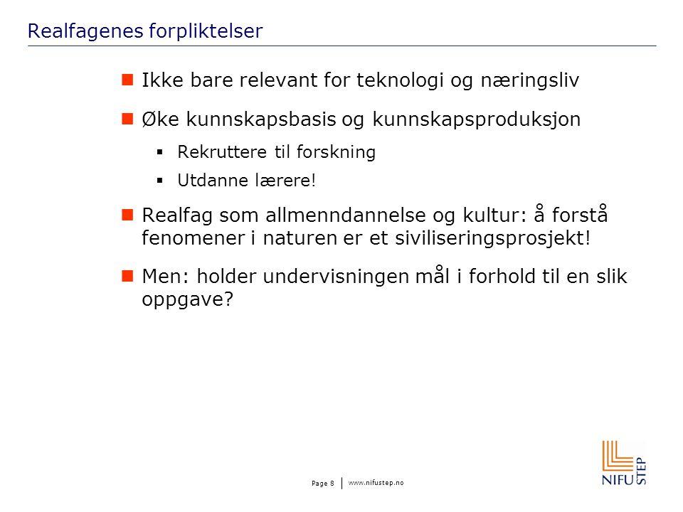www.nifustep.no Page 9 Rekrutteringskrise Like mye kvalitativ som kvantitativ.