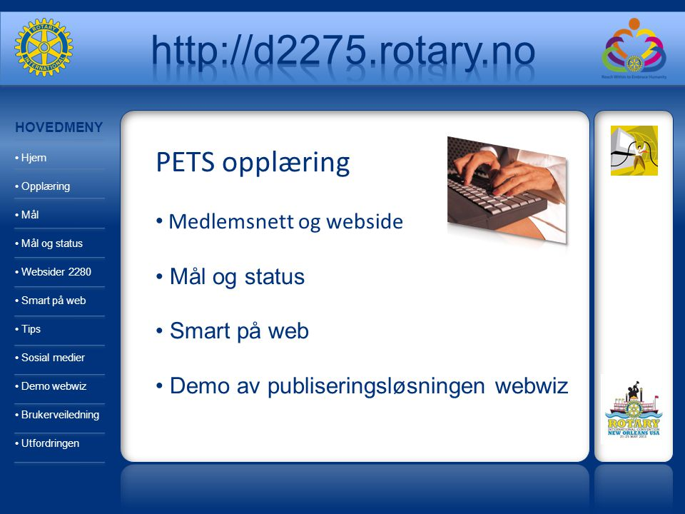 MÅL: Alle klubber med egen webside innen 31.desember 2011 STATUS D2275 pr.