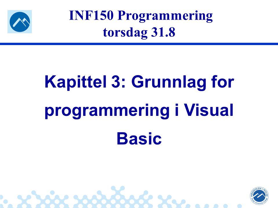 Jæger: Robuste og sikre systemer Side 20: Vi husker de 3 stegene for å designe et Visual Basic program: 1.Tegn brukergrensesnittet 2.Bestem hendelsene som styrer programmet 3.Skriv en hendelsesprosedyre for disse hendelsene