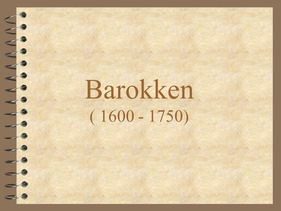 Barokken ( 1600 - 1750)