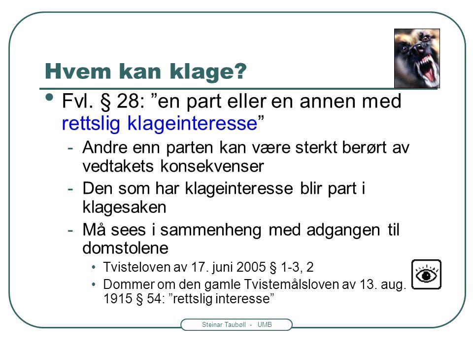 Steinar Taubøll - UMB Hvem kan klage.Fvl.