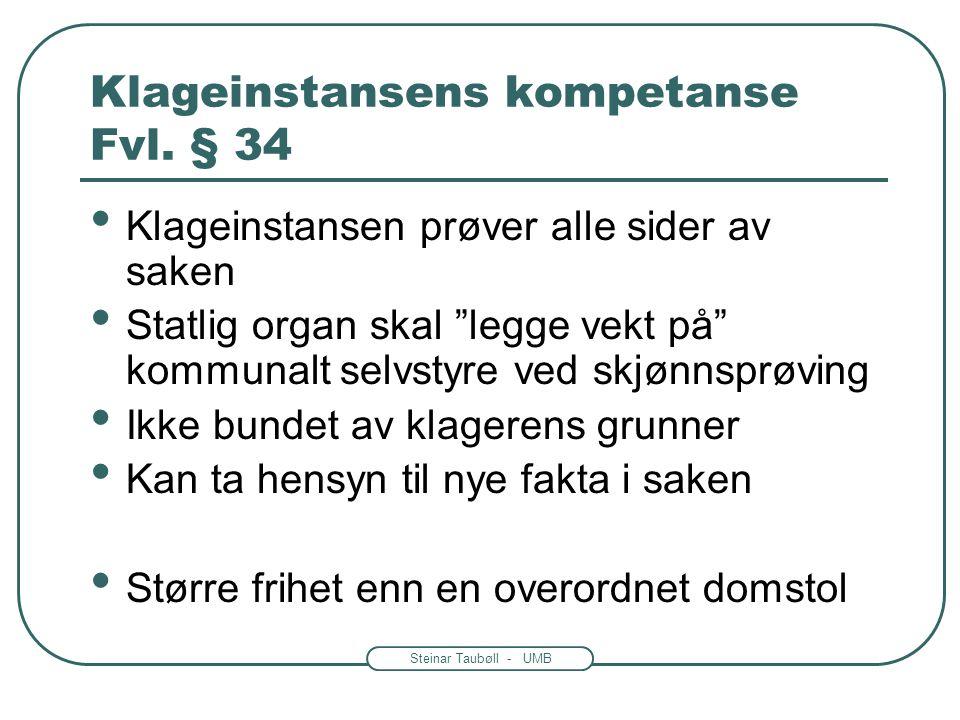 Steinar Taubøll - UMB Klageinstansens kompetanse Fvl.