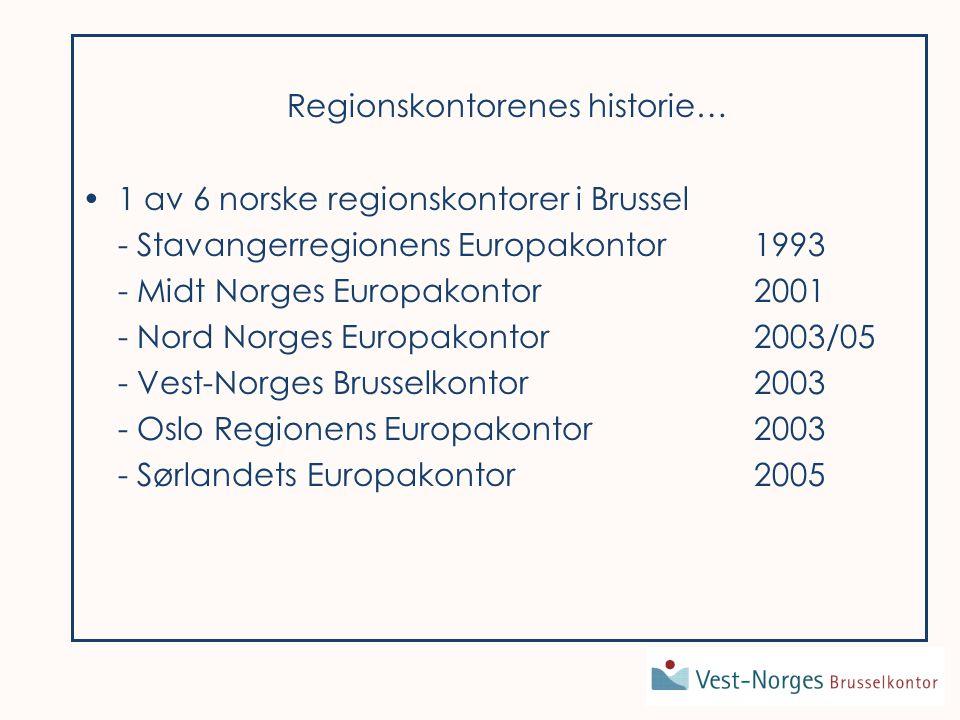 Regionskontorenes plass i norsk sammenheng: Betydningen av å følge med og å påvirke utviklingen i EU synliggjøres gjennom etableringen av en rekke regionkontorer i Brussel.