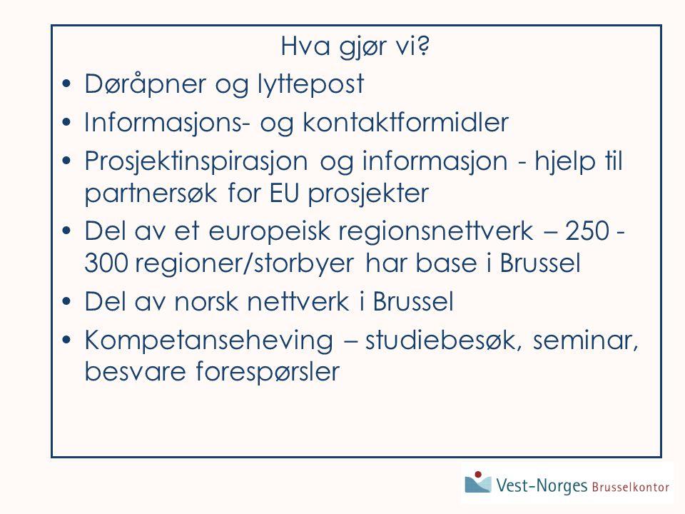 -Samarbeid med andre Europeiske Regioner -samarbeid om Open Days arrangementet, der VNB deltok for 3.