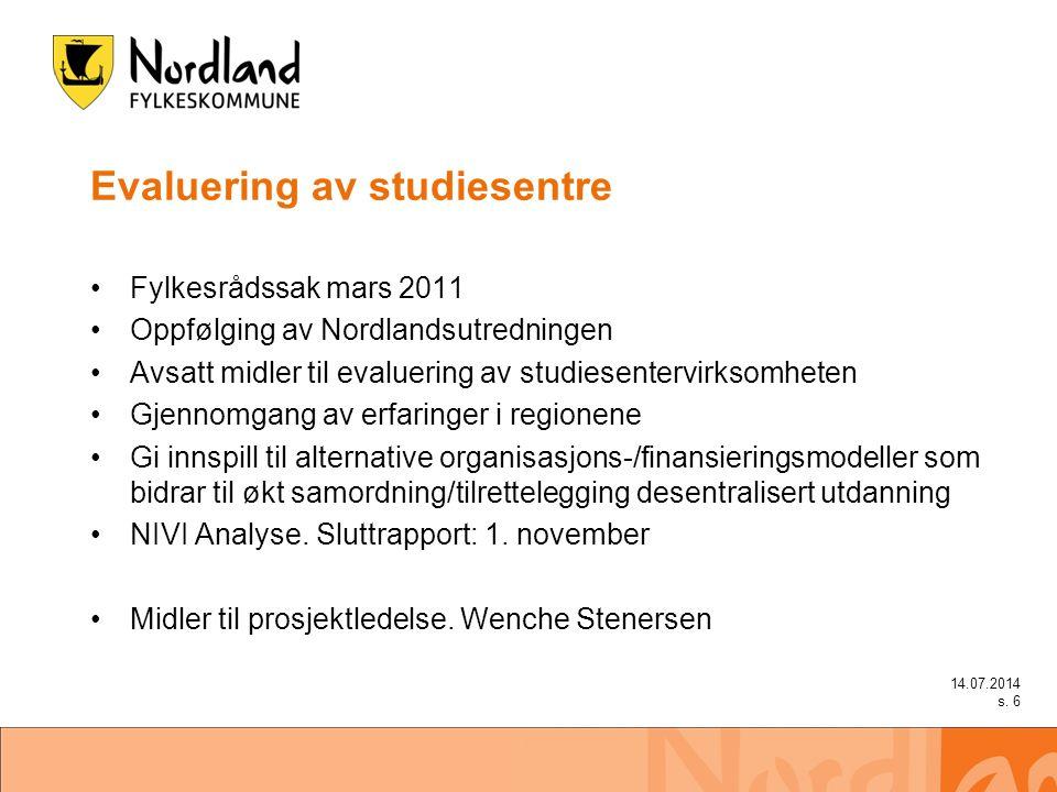 14.07.2014 7 Studiesenteraktører Torgar RKK ytre Helgeland MRK-senteret – Mosjøen studiesenter Kunnskapsparken Helgeland (Tidl.