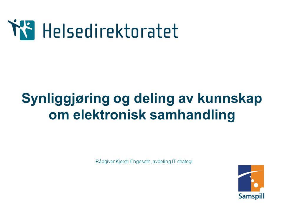 Elektronisk samhandling kan bidra til helsepolitiske mål Pasienten skal oppleve sitt møte med helsesektoren som mest mulig helhetlig og sammenhengende.