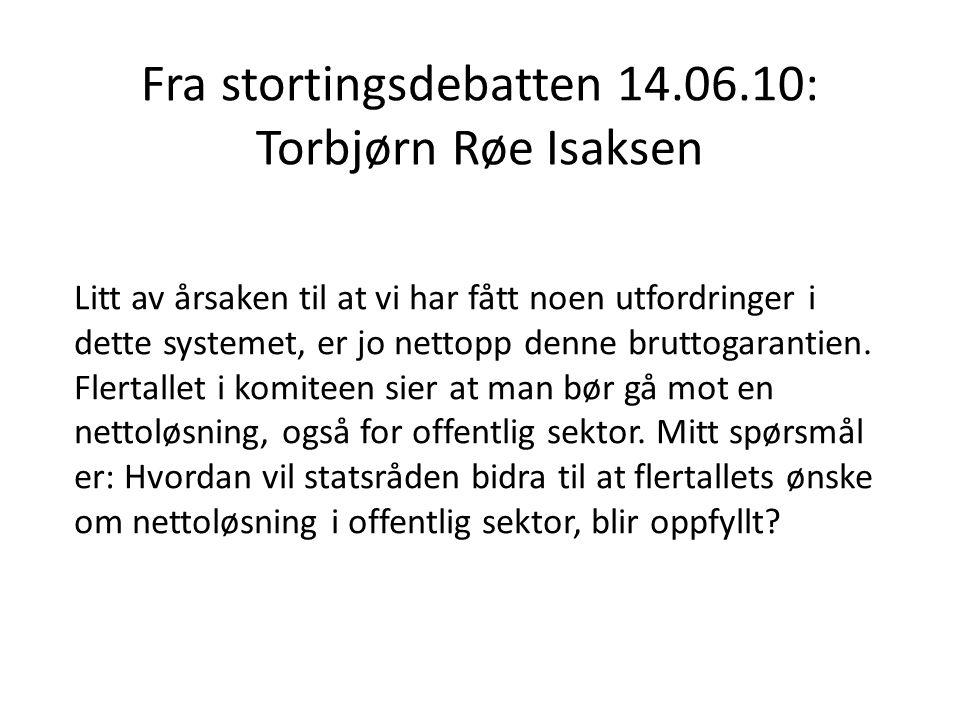 Svar fra statsråd Hanne Bjurstrøm: Som representanten understreker, er det et fler-tall, deriblant det partiet jeg representerer, som ønsker at man skal gå over til en nettoløsning.