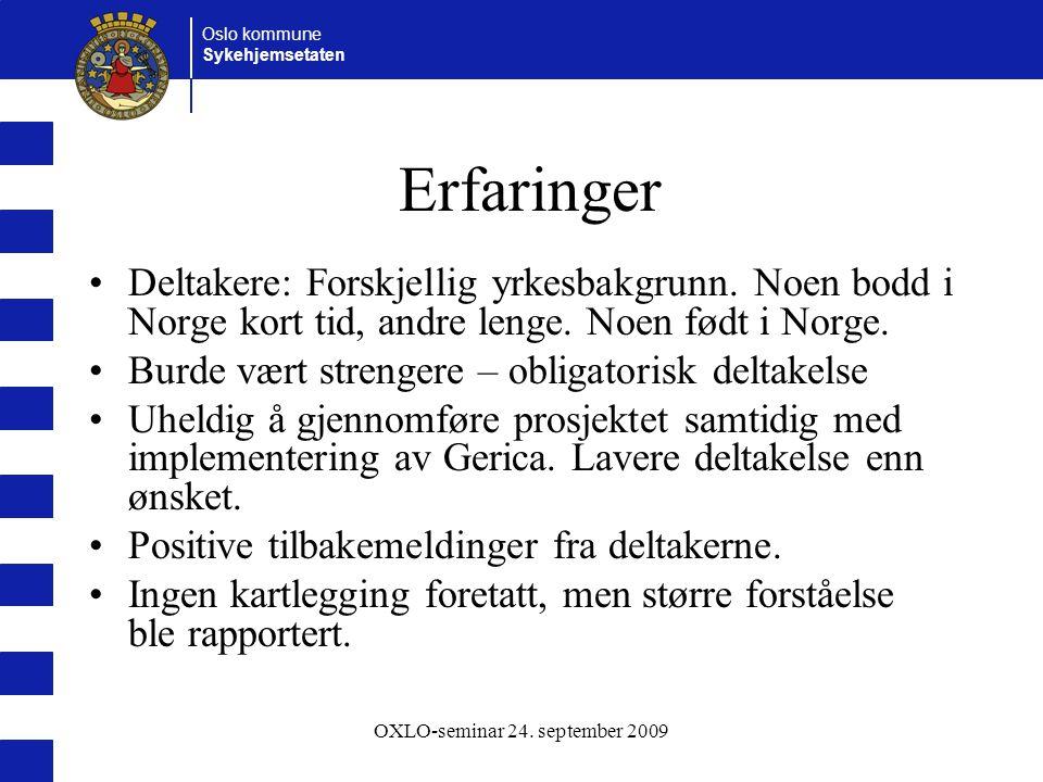 Oslo kommune Sykehjemsetaten OXLO-seminar 24.september 2009 Norsk – et utfordrende språk.