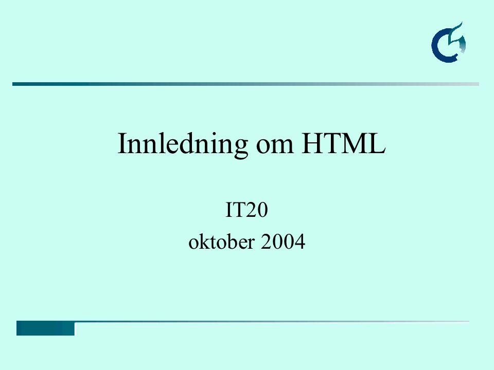 Bakgrunn Konseptet WWW ble født i 1983 i CERN, Geneve Opphavsmann: Tim Berners-Lee, MIT Spre informasjon uavhengig av plattform 1994 W3C - The World Wide Web Consortium ble opprettet Se for eksempel http://www.w3c.org/Consortium/#background http://www.w3c.org/Consortium/#background http://www.isoc.org/internet/history/brief.shtml HTML-spesifikasjoner, siste anbefalte: HTML 4.1