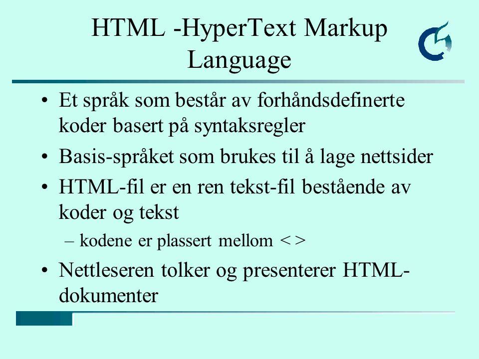 Noen grunnleggende begreper (i) SGML – Standard Generalized Markup Language – et metaspråk SGML Metaspråk - Et språk for å beskrive et språk HTML – Et et språk for sidebeskrivelse, beskrevet ved hjelp av deler av SGML Markup language - sidebeskrivelse