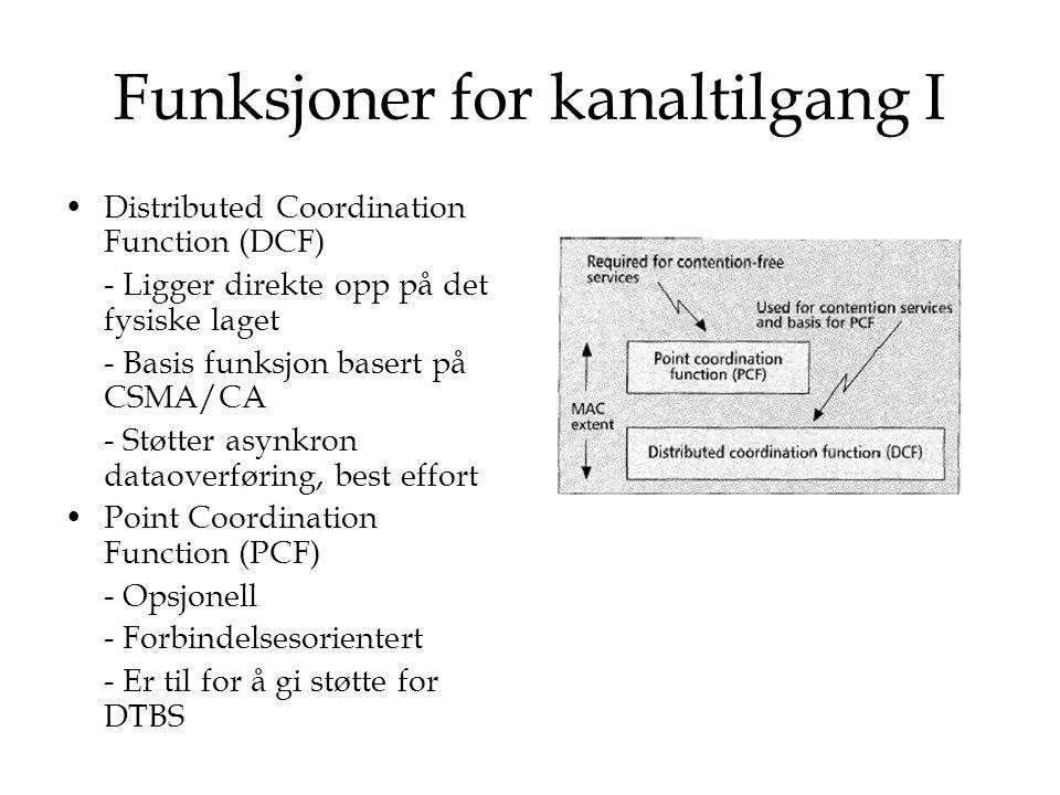 Funksjoner for kanaltilgang II Timing intervals – interframe space (IFS) - Styrer prioritet for kanaltilgang - Opererer med 3 ulike IFS: - Short IFS (SIFS) – 1.