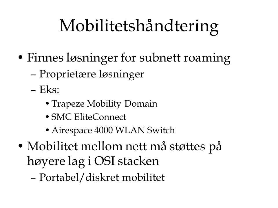Omstreifing For sømløs roaming kreves: –AP'ene er en del av samme ESS: AP'ene er del av samme subnett Samme SSID for identifisere nettet Samme WEP nøkkel hvis kryptering benyttes