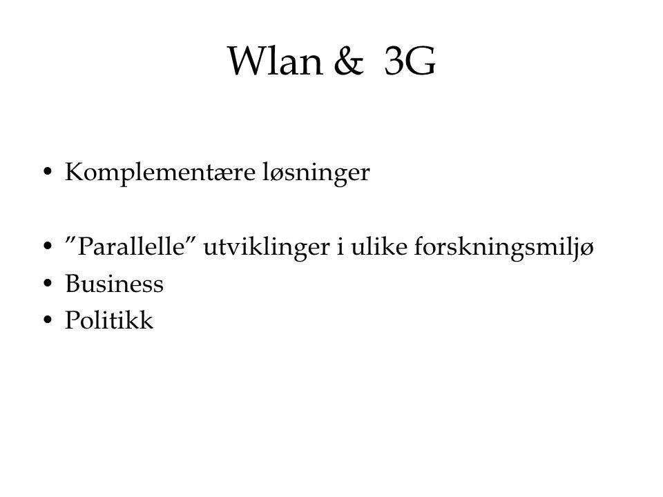 Wlan & 3G Ulike fordeler Utfordringer økt sikkerhet på linje med GSM i dag bedre roaming (globalt knyttet sammen) Avtaler med hot-spot leverandører WiMax for øvrig konkurrent til begge